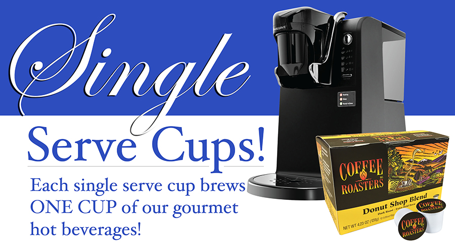 Single Serve Cups - Each single serve cup brews ONE CUP of our gourmet hot beverages!